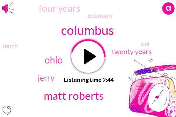 Columbus,Matt Roberts,Ohio,Jerry,Twenty Years,Four Years