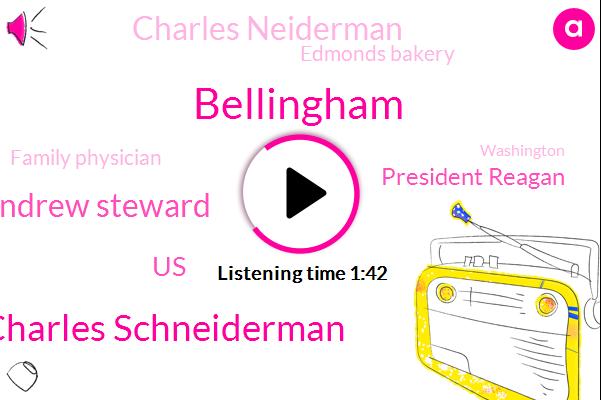 Bellingham,Dr Charles Schneiderman,Andrew Steward,United States,President Reagan,Charles Neiderman,Edmonds Bakery,Family Physician,Washington,White House,Valentine,Iran,KEN,Nancy