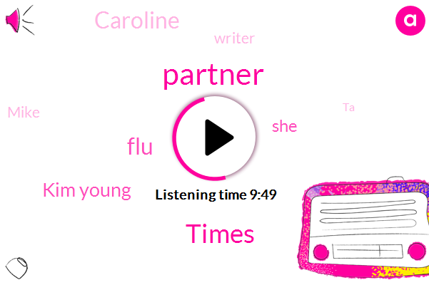 Partner,Times,FLU,Kim Young,Caroline,Writer,Mike,TA
