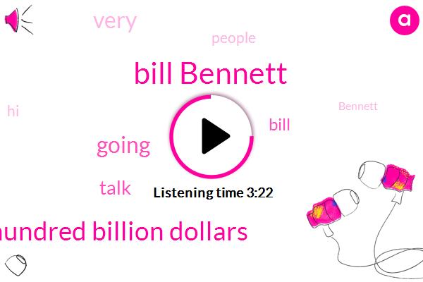 Bill Bennett,Six Hundred Billion Dollars