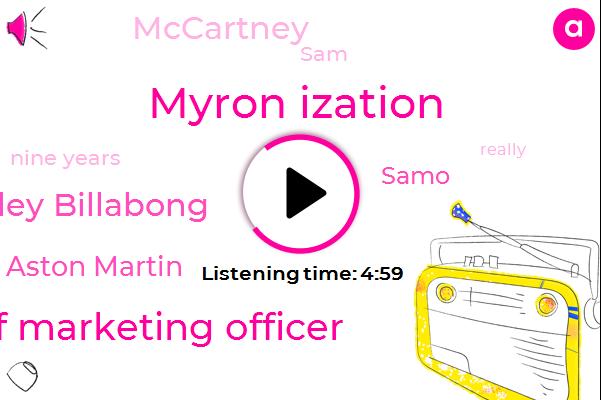 Myron Ization,Chief Marketing Officer,Hurley Billabong,Aston Martin,Samo,Mccartney,SAM,Nine Years