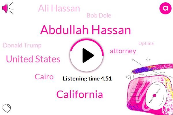 Abdullah Hassan,United States,California,Cairo,Attorney,Ali Hassan,Bob Dole,Donald Trump,Optima,Abdullah,Saad Swail,Egypt,Renault,Lawrence,BBC,Fourteen Minutes,Two Percent