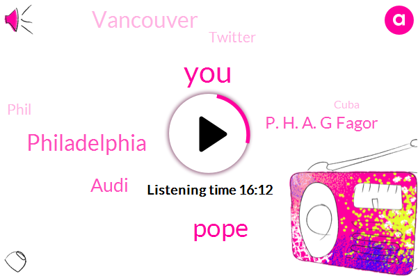 Pope,Philadelphia,Audi,P. H. A. G Fagor,Vancouver,Twitter,Phil,Cuba,O. P. H,Mccue,Terrif- Obea,Stein,Molly,Ellen,Conan,Hans,Flynn,Swimming,Luxy