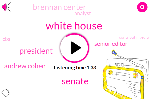 White House,Senate,President Trump,Andrew Cohen,Senior Editor,Brennan Center,Analyst,CBS,Contributing Editor,Sixty Minutes