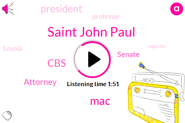 Saint John Paul,MAC,CBS,Attorney,Senate,President Trump,Professor,Loyola,Reporter,D. O. J.,Arlington,Bishop Michael Burbidge,White House,Congress,Donald Trump,Attorney General William Barr,Laurie Levenson