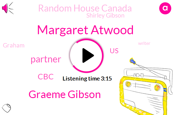 Margaret Atwood,Graeme Gibson,Partner,CBC,United States,Random House Canada,Shirley Gibson,Graham,Canada.,Writer,Writers Union Of Canada,Eleanor Jess Sons Matin Gray,Palay Island Bird Observatory,London England,Pen Canada,Justin,Founder,Testaments,England