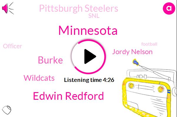 ROB,Minnesota,Edwin Redford,Burke,Wildcats,Jordy Nelson,Pittsburgh Steelers,SNL,Officer,Football,Nobre