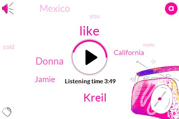 Kreil,Donna,Jamie,California,Mexico