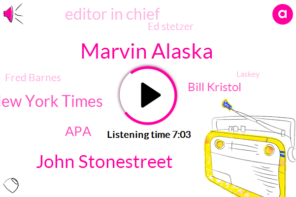 Marvin Alaska,John Stonestreet,New York Times,APA,Bill Kristol,Editor In Chief,Ed Stetzer,Fred Barnes,Laskey,President Trump,Tom Phillips,Warren Smith