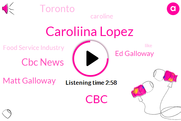 Caroliina Lopez,CBC,Cbc News,Matt Galloway,Ed Galloway,Toronto,Caroline,Food Service Industry
