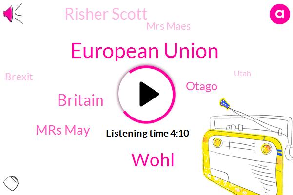 European Union,Wohl,Britain,Mrs May,Otago,Risher Scott,Mrs Maes,Brexit,Utah,Brixton,British Government,Australia,Truman,Palmer,Stanford