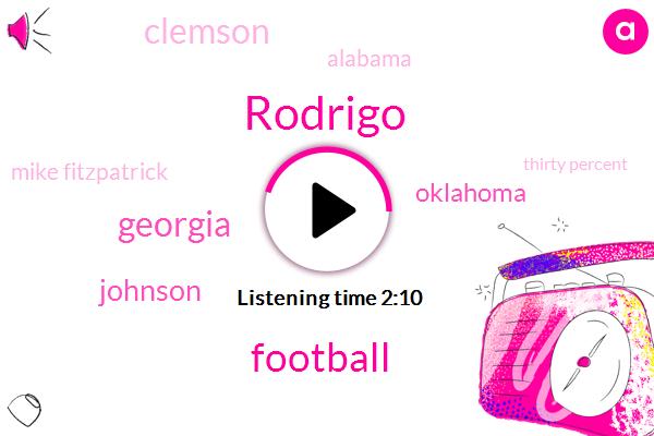 Rodrigo,Football,Georgia,Johnson,Oklahoma,Clemson,Alabama,Mike Fitzpatrick,Thirty Percent,Three Years