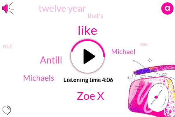 Zoe X,Antill,Michaels,Michael,Twelve Year