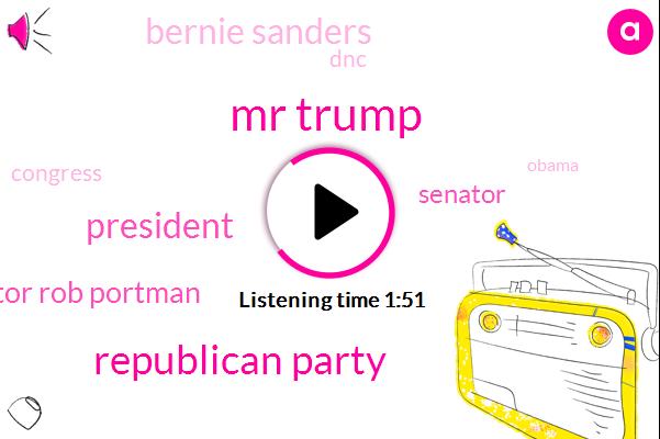 Mr Trump,Republican Party,President Trump,Senator Rob Portman,Senator,Bernie Sanders,DNC,Congress,Barack Obama,Washington,Ohio