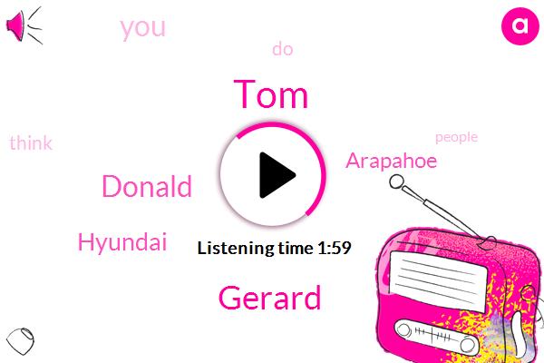 TOM,Gerard,Donald Trump,Hyundai,Arapahoe
