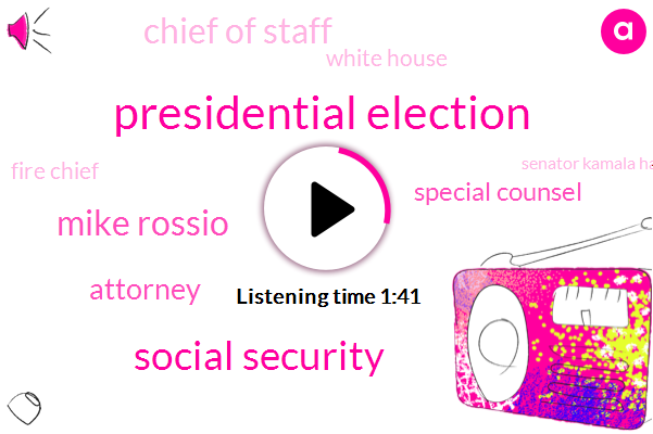 Presidential Election,Social Security,Mike Rossio,Attorney,Special Counsel,Chief Of Staff,White House,Fire Chief,Senator Kamala Harris,California,Kremlin,Republican National Committee,Priebus,William Burke,Russia,Robert Muller,Berry Bearman,Two Percent