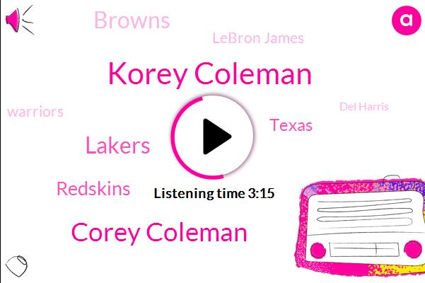 Korey Coleman,Corey Coleman,Lakers,Redskins,Texas,Browns,Lebron James,Warriors,Del Harris,Randy Fund,Cedric,Giga Magnates,Matthew,Twenty Twenty,Hugh I,Buffalo Bills,Producer,Football,Mike,Brown