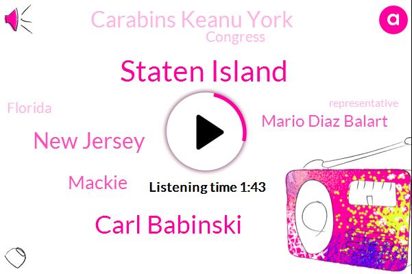 Staten Island,Carl Babinski,New Jersey,Mackie,Mario Diaz Balart,Carabins Keanu York,Congress,Florida,Representative