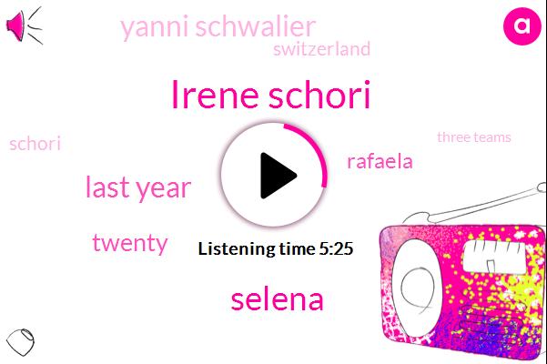 Irene Schori,Selena,Last Year,Twenty,Rafaela,Yanni Schwalier,Switzerland,Schori,Three Teams,Four,Kaiser,Elena Stern,Seven Men,Both Sides,One Bronze,Shonka,Four Women's,Swiss Championships,Swiss,Nineteen World Champs
