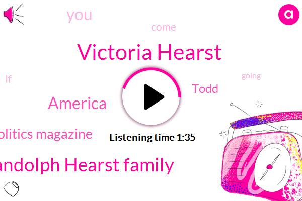 Victoria Hearst,William Randolph Hearst Family,America,Cozma Politics Magazine,Todd