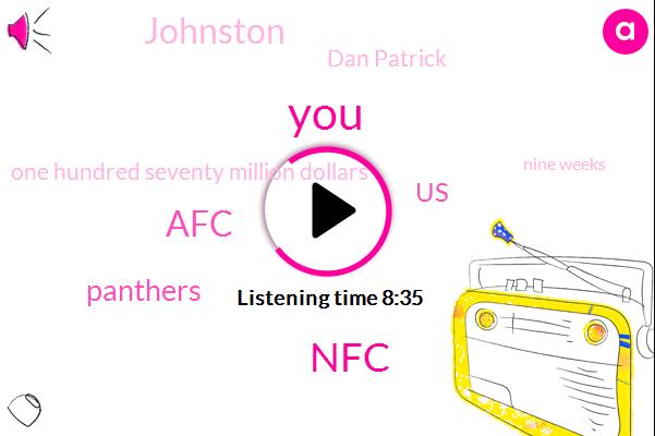 NFC,Panthers,AFC,United States,Johnston,Dan Patrick,One Hundred Seventy Million Dollars,Nine Weeks,Two Weeks,Milk