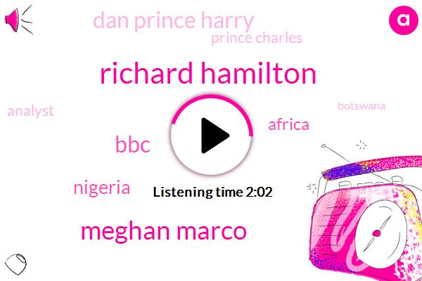 Richard Hamilton,Meghan Marco,BBC,Nigeria,Dan Prince Harry,Prince Charles,Analyst,Botswana,Africa,The Queen,HIV,Zambia,Threeweek