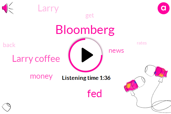Bloomberg,FED,Larry Coffee