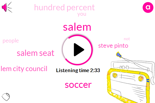 Salem,Soccer,Salem Seat,Salem City Council,Steve Pinto,Hundred Percent