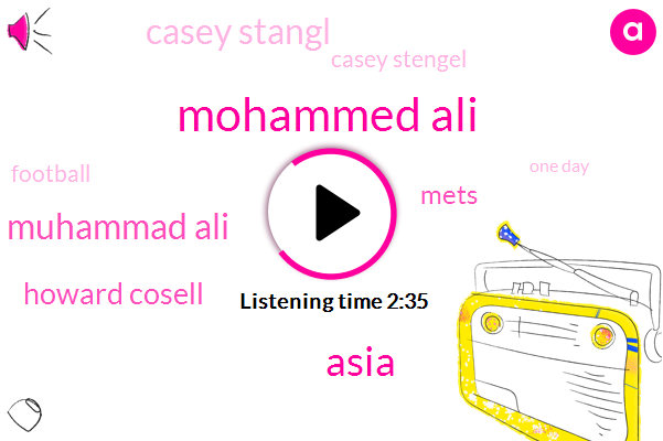 Mohammed Ali,Asia,Muhammad Ali,Howard Cosell,Mets,Casey Stangl,Casey Stengel,Football,One Day