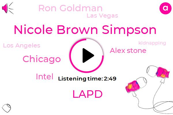 Nicole Brown Simpson,Lapd,Chicago,Intel,Alex Stone,Ron Goldman,Las Vegas,Los Angeles,ABC,Kidnapping,America,Thirty Three Million Dollars