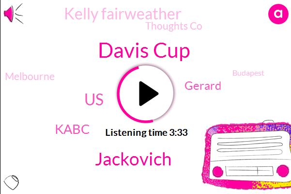 Tennis,Davis Cup,Jackovich,United States,Kabc,Gerard,Kelly Fairweather,Thoughts Co,Melbourne,Budapest,HP,Novak,Rafa