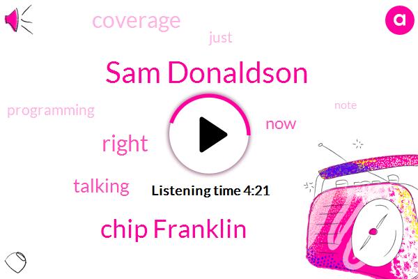 Sam Donaldson,Chip Franklin