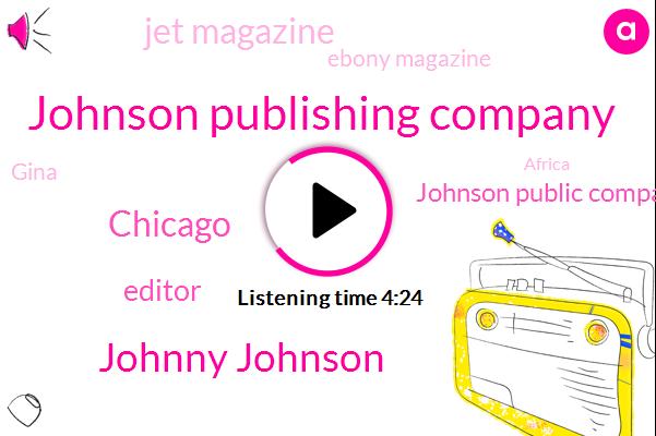 Johnson Publishing Company,Johnny Johnson,Chicago,Editor,Johnson Public Company,Jet Magazine,Ebony Magazine,Gina,Africa,Kogyo,FOX,Martina,Jesse,Betsy,Millette