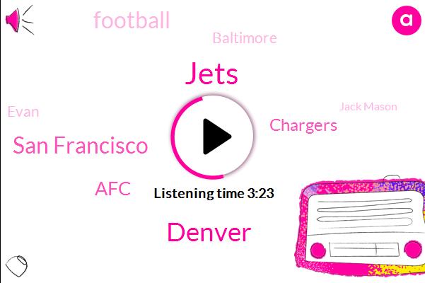 Patriots,Jets,Denver,San Francisco,AFC,Chargers,Football,Baltimore,Evan,Jack Mason,Michael,Joe Toney,Isaiah Wynn