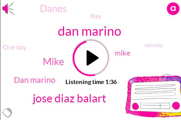 Dan Marino,Jose Diaz Balart,Mike,Danes,ONE,RAY,One Day,This,Saturday,Miami