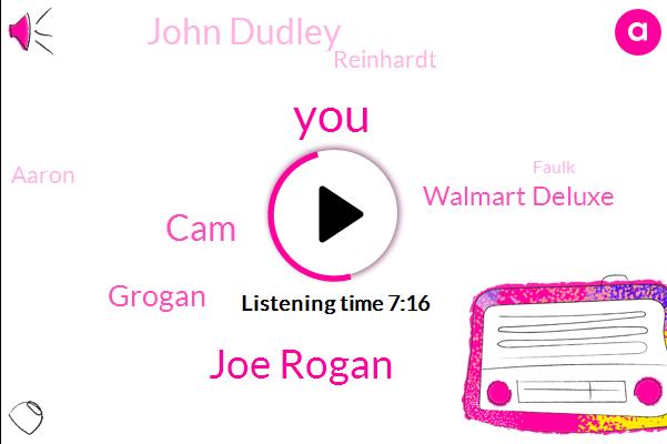 Joe Rogan,CAM,Grogan,Walmart Deluxe,John Dudley,Reinhardt,Aaron,Faulk