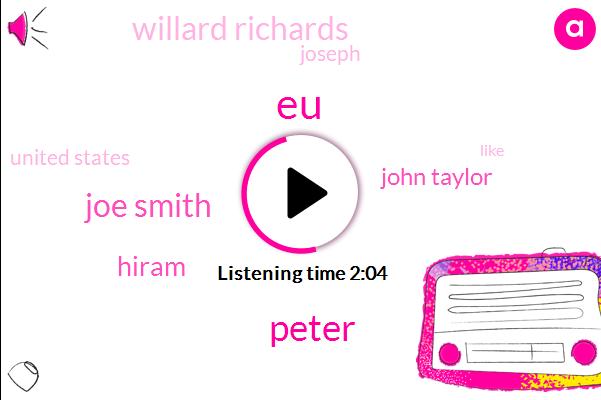 EU,Peter,Joe Smith,Hiram,John Taylor,Willard Richards,Joseph,United States