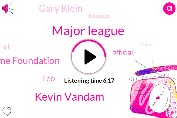 Major League,Kevin Vandam,R M Van Damme Foundation,TEO,Official,Gary Klein,Founder