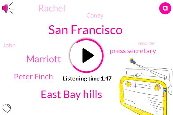 San Francisco,Kcbs,East Bay Hills,Marriott,Peter Finch,Press Secretary,Rachel,Coney,John,Reporter,Makoni,London