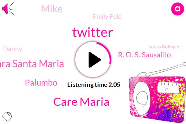 Twitter,Care Maria,Cara Santa Maria,Palumbo,R. O. S. Sausalito,Mike,Emily Feld,Danny,Lucas Bolinger,Enron,Care Center,Edinburgh Associated Producers,Instagram,WAN,Editor,Executive,America.
