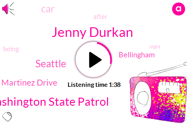 Jenny Durkan,Seattle,Edgar Martinez Drive,Washington State Patrol,Bellingham