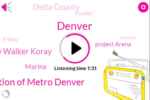 Denver,Apartment Association Of Metro Denver,Cathy Walker Koray,Marina,Project Arena,Delta County,Boulder,K Way,Colorado,Canada,Christopher Nolan,United States,Hollywood