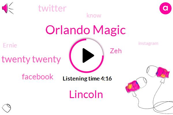 Orlando Magic,Lincoln,Twenty Twenty,Facebook,ZEH,Twitter,Ernie,Instagram,Brian,John