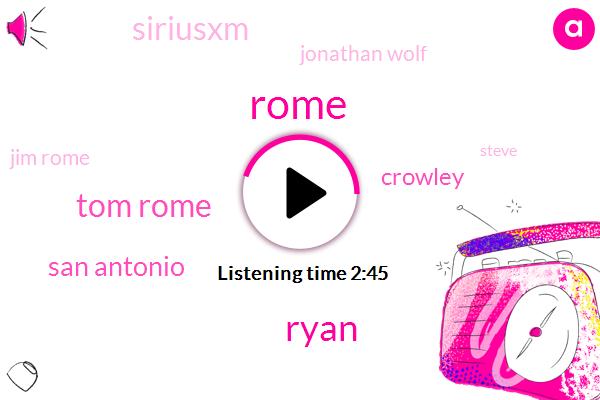 Ryan,Tom Rome,San Antonio,Rome,Crowley,Siriusxm,Jonathan Wolf,Jim Rome,Steve,Steven,CBS,Nate Wolf,Brian Rose