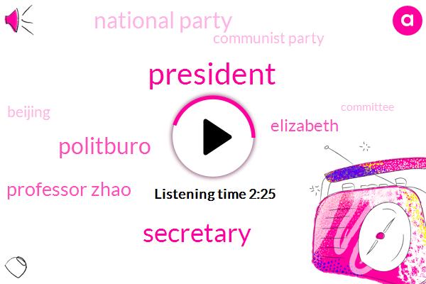 President Trump,Secretary,Politburo,Professor Zhao,Elizabeth,National Party,Communist Party,Beijing