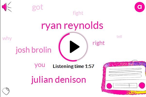 Ryan Reynolds,Julian Denison,Josh Brolin