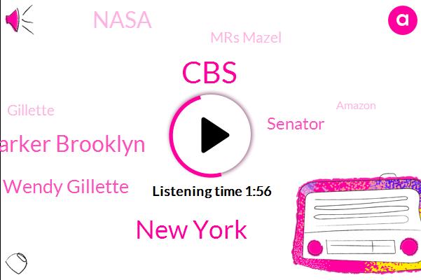 CBS,New York,Kevin Parker Brooklyn,Wendy Gillette,Senator,Nasa,Mrs Mazel,Gillette,Amazon,Lander,Delhi,Lord,Taylor,Eight Hundred Fifty Million Dollar,Four Billion Years