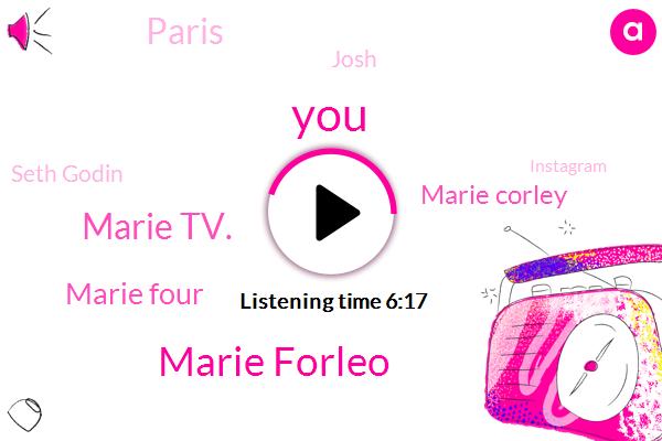 Marie Forleo,Marie Tv.,Marie Four,Marie Corley,Marie,Paris,Josh,Seth Godin,Instagram,LEO,Mark Mark,Pinterest,Murray,Batum,Layton