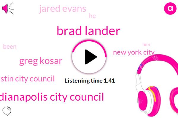 Brad Lander,Indianapolis City Council,Greg Kosar,Austin City Council,New York City,Jared Evans