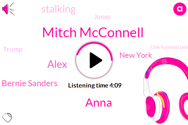 Mitch Mcconnell,Anna,Alex,Bernie Sanders,New York,Stalking,Jones,Donald Trump,One Hundred Percent,Twenty Minutes